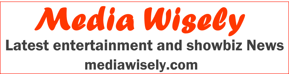 MediaWisely.com - Latest entertainment and showbiz News